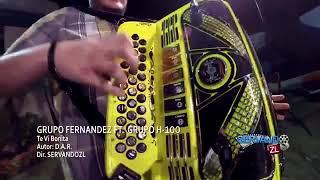 Te vi bonita - Grupo Fernandez Ft H-100 (En Vivo 2015)