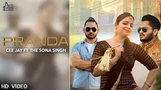 Pranda ( FULL HD)  Ceejay FT. The  Sona Singh   New Punjabi Songs 2017 Latest Punjabi Songs 2017
