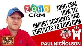 Zoho CRM How To Import Accounts And Contacts Tutorial 2017