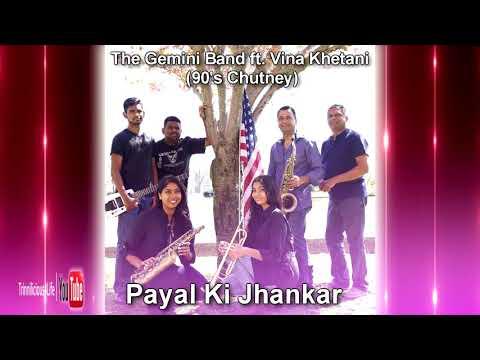 Payal Ki Jhankar- The Gemini Band ft. Vina Khetani (90's Chutney)
