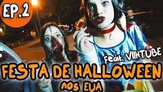 Festa de Halloween nos EUA (Ft. ViihTube) EP 2