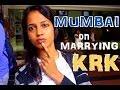 Mumbai On Marry KRK Or RAKHI SAWANT ?