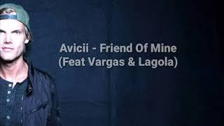 Avicii - Friend Of Mine (Feat Vargas & Lagola)