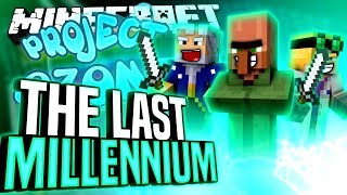 Minecraft - THE LAST MILLENNIUM - Project Ozone #171