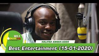 BEST ENTERTAINMENT  WITH HALIFAX ANSAH ADDO ON OKAY 101.7 FM (15/01/2020)