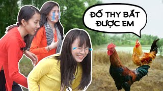 MisThy volunteered to catch chickens and promised to have millions of views with sisters ?! | Thy, where are you going?