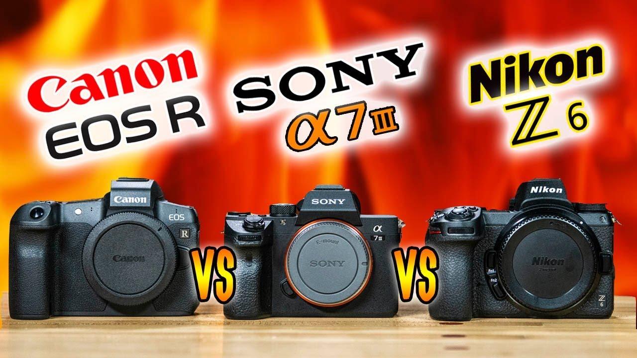 Nikon Z6 vs Sony a7 III vs Canon EOS R   Which Camera to Buy