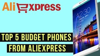 TOP 5 BUDGET PHONES FROM ALIEXPRESS | The Best Products with Aliexpress 2017