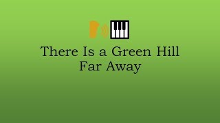 There Is a Green Hill Far Away (Alto)