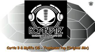 Curtis B & Mylife OG - Traphouse Pop (Original Mix) ~ BomBeatz Music