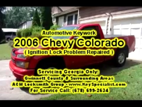 Locksmith in Atlanta GA: 2006 Chevy Colorado - Ignition Lock Problem Repaired!