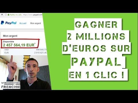 Gagner 2 MILLIONS D'Euros Sur PAYPAL En 1 Clic !!! (Gagner De L'argent Sur Internet)