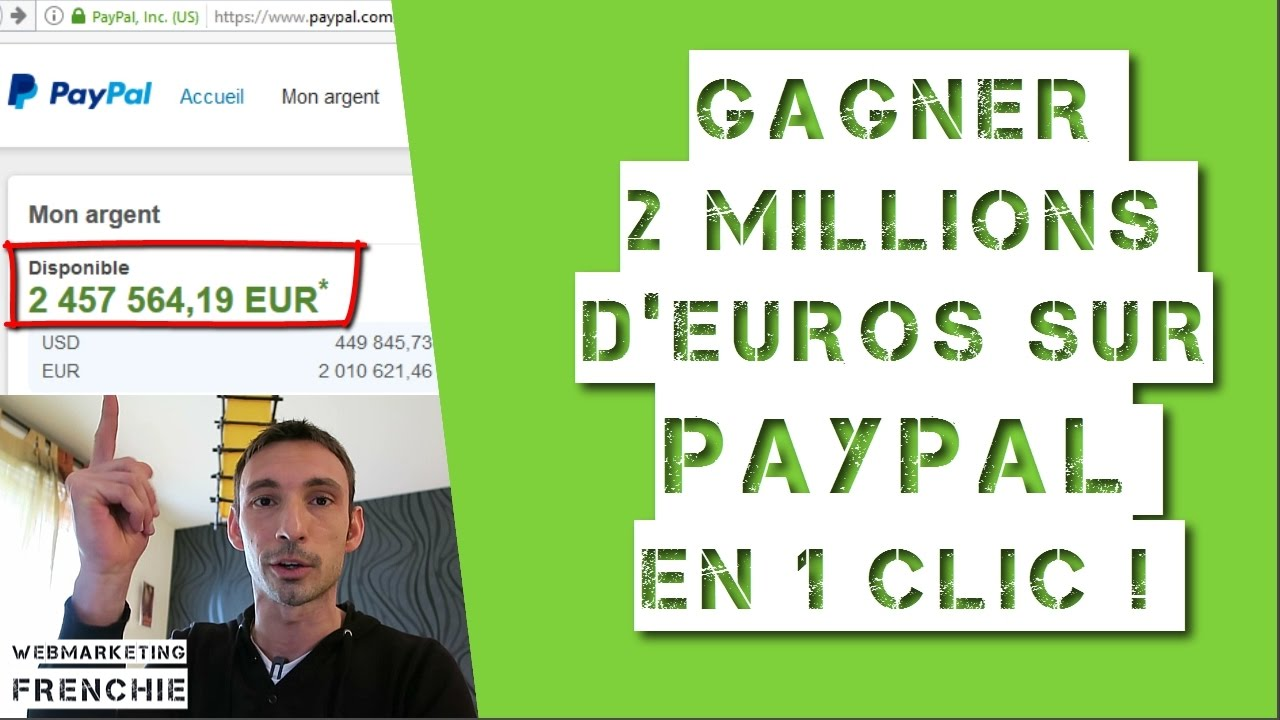 gagner 2 millions d 39 euros sur paypal en 1 clic gagner de l 39 argent sur internet youtube. Black Bedroom Furniture Sets. Home Design Ideas