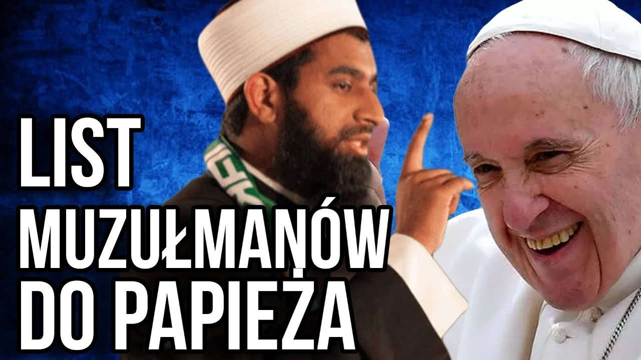 Byli Muzułmanie Napisali List do Papież Franciszek –  Zdradził Kościół Boga i Chrześcijaństwo?