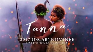 Tanna - Trailer - 2017 Academy Award® Nominee