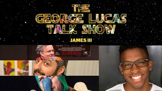 The George Lucas After Show - Episode XX with James III