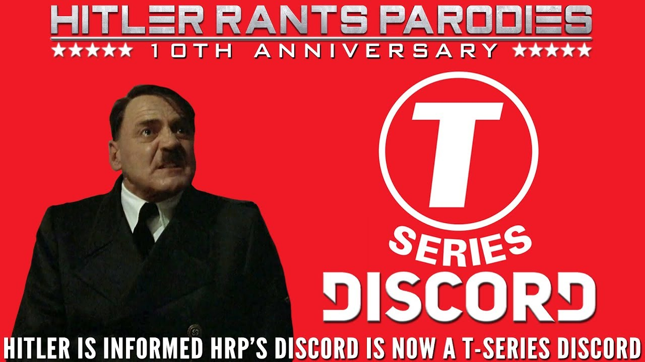 Hitler is informed HRP's Discord is now a T-Series Discord
