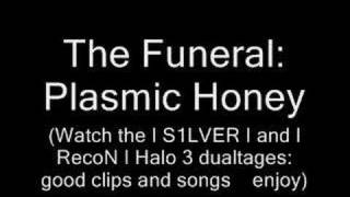 Plasmic Honey : The Funeral