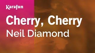Cherry, Cherry - Neil Diamond | Karaoke Version | KaraFun