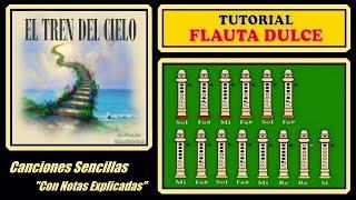 """El Tren del Cielo en Flauta Dulce """"Con Notas Explicadas"""""""