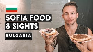 FOOD & THINGS TO DO IN SOFIA CENTER | Sightseeing in the city | Bulgaria Travel Vlog