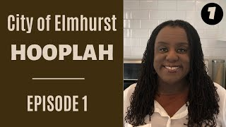 City of Elmhurst Hooplah | Episode 1 | The Beginning