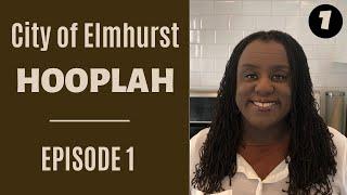 City of Elmhurst Hooplah | Episode 1 | The Beginning