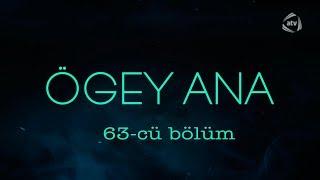 Ögey ana (63-cü bölüm)