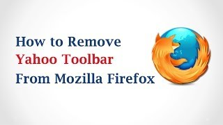 How to Remove Yahoo Toolbar From Mozilla Firefox