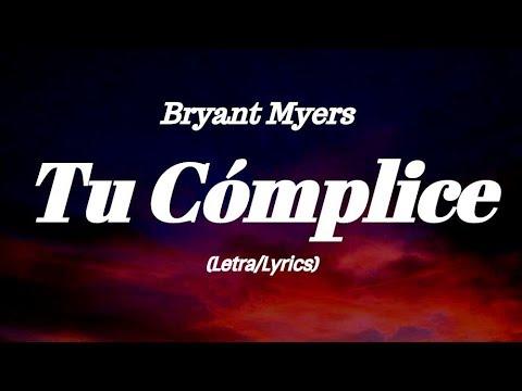 Download Bryant Myers  - Tu Cómplice (Lyrics/Letra)