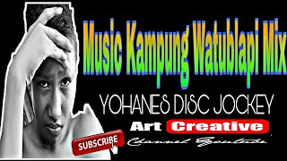Musik Orkes Kampung Mix  Watublapi || New Version 2018 || Yohanes Dj M.b.m
