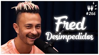 FRED (DESIMPEDIDOS) - Flow Podcast #266