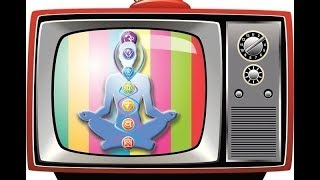 Как ТВ блокирует Чакры. Какие фильмы и передачи блокируют Чакры