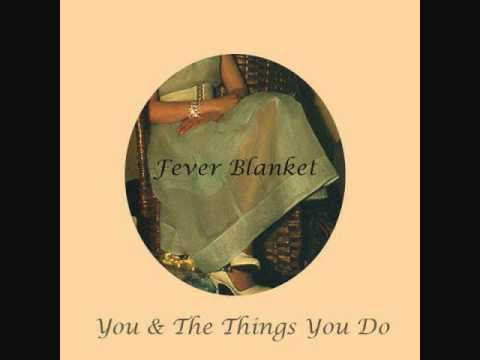 Fever Blanket  You & The Things You Do