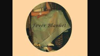 Fever Blanket - You & The Things You Do