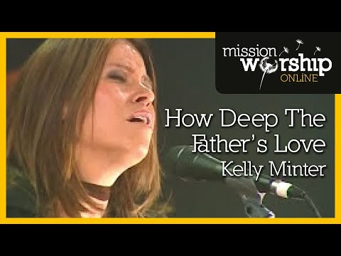 Kelly Minter - How Deep The Father's Love