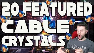 20 FEATURED CABLE CRYSTALS [MARVEL CONTEST OF CHAMPIONS]
