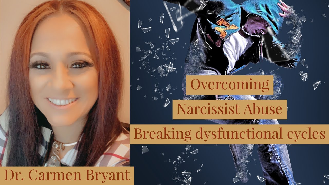 Breaking dysfunctional cycles - Overcoming Narcissist abuse