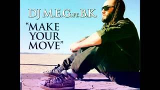 dj m.e.g. feat. bk - make your move (2012)