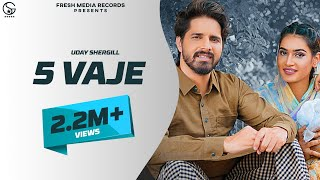 Uday Shergill | 5 Vaje | Latest Punjabi Song 2020 | MixSingh | | Fresh Media Records