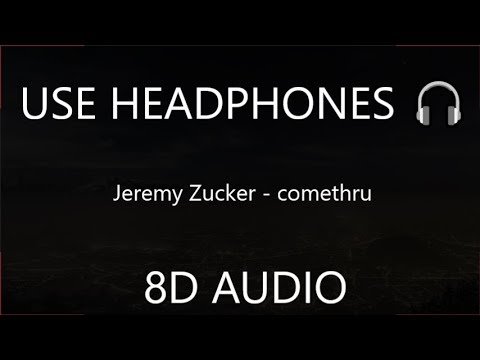 Jeremy Zucker - Comethru (8D Audio) 🎧