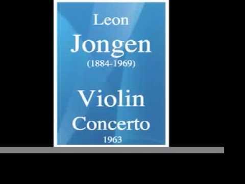 Leon Jongen (1884-1969) : Violin Concerto (1963)