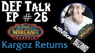 DefTalk Episode #26: Can Classic WoW save Blizzard? w/ Kargoz