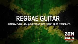 """REGGAE GUITAR - INSTRUMENTAL HIP-HOP/REGGAE """"USO LIBRE"""" - PROD. SKILLZ BEATZ"""