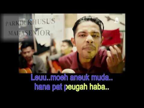 Apache 13 Leumoh Aneuk Muda, Lirik   Lagu Aceh 2017