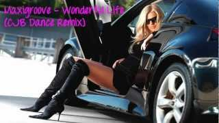 Maxigroove - Wonderful Life (CJB Dance Remix)