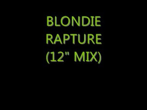 Blondie - Rapture (12