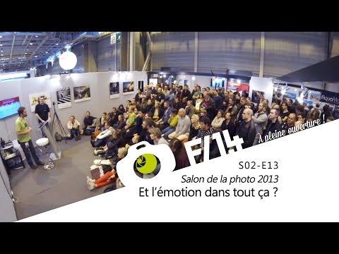 Conférence Salon de la photo 2013 - Et l'émotion dans tout ça ? - F/1.4 - S02E13