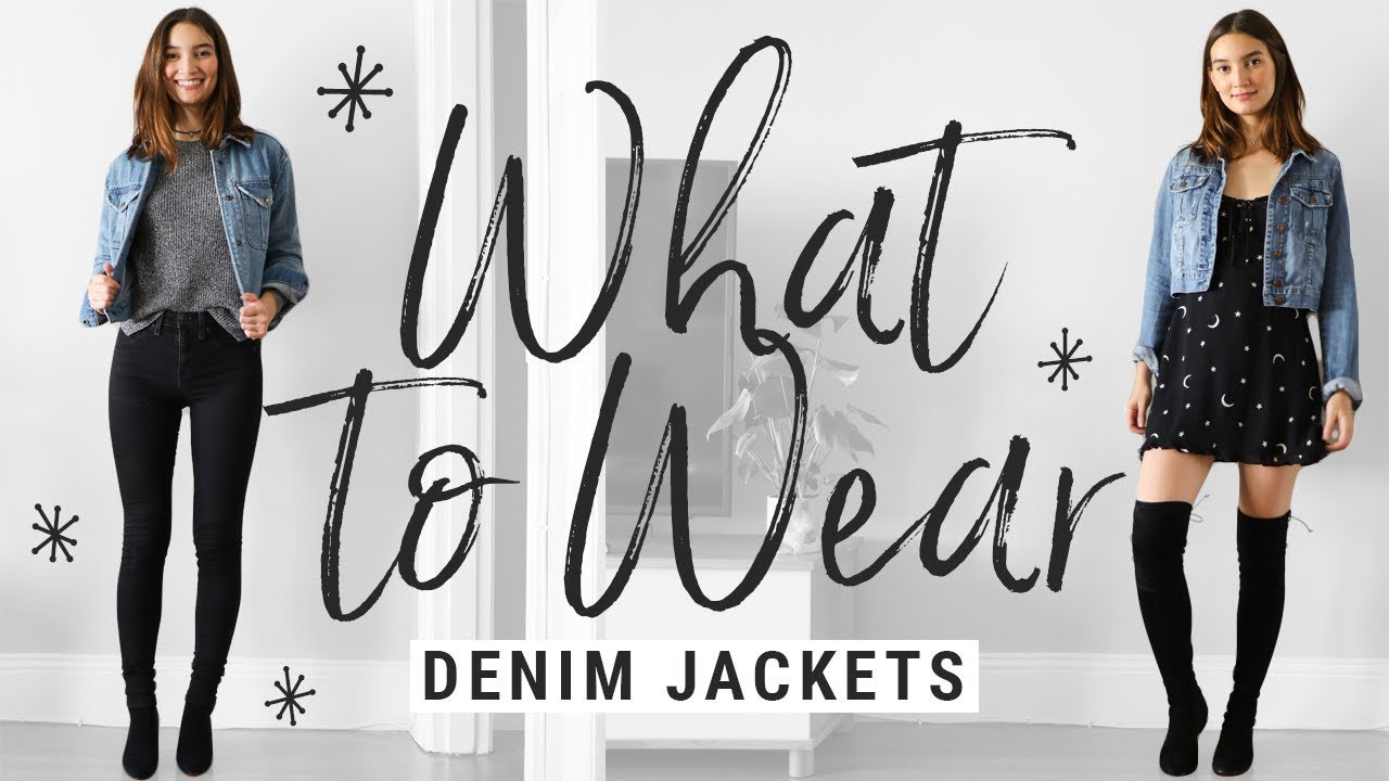 How To Style Denim Jackets What To Wear With Denim Jackets This Fall