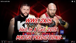 WWE Hell In A Cell 2015 Intercontinental Champion Kevin Owens vs. Ryback (Predictions) WWE2K15
